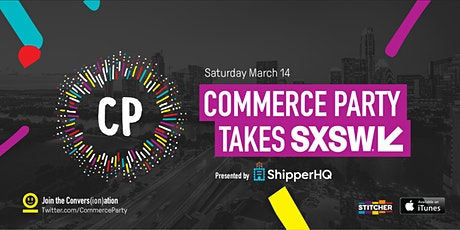 Commerce Party Takes SXSW tickets