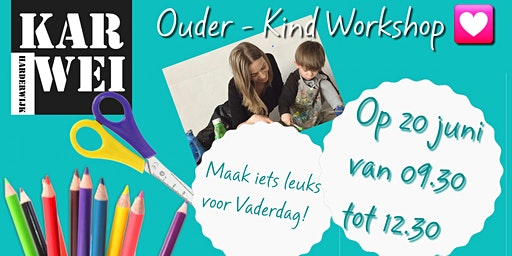 Ouder - Kind Workshop Vaderdag