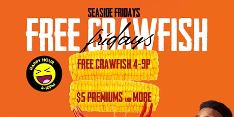FREE CRAWFISH Fridays at SEASIDE Happy Hour 4-10PM  tickets