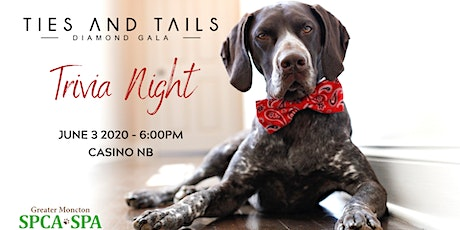 Greater Moncton SPCA Ties & Tails Diamond Gala Trivia Night billets