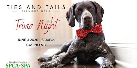 Greater Moncton SPCA Ties & Tails Diamond Gala Trivia Night tickets