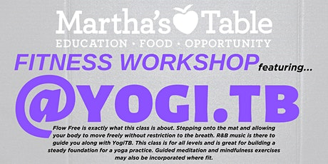 Martha's Table Fitness Workshop with: Yogi TB tickets