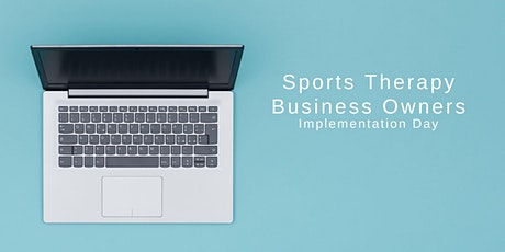 Sports Therapy Business Owners Implementation Day tickets