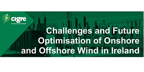 Challenges and Future Optimisation of Onshore  and Offshore Wind in Ireland tickets