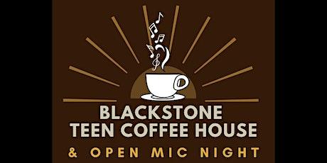 POSTPONED: Blackstone Teen Coffee House & Open Mic Night tickets
