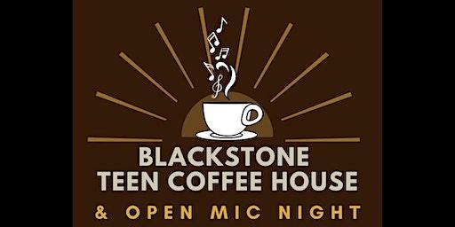 Blackstone Teen Coffee House & Open Mic Night