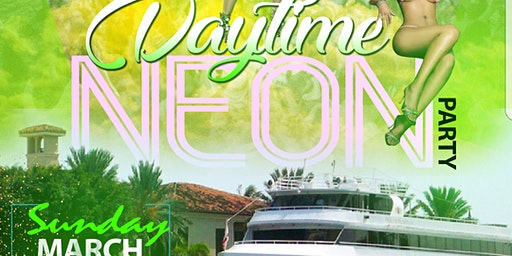 Daytime Neon Yacht Party! Sunday March 8th!
