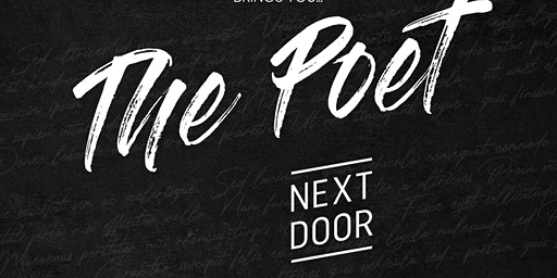 The Poet NEXT DOOR