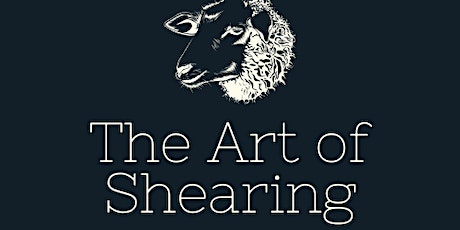 The Art of Shearing: A Sheep to Shawl Festival tickets