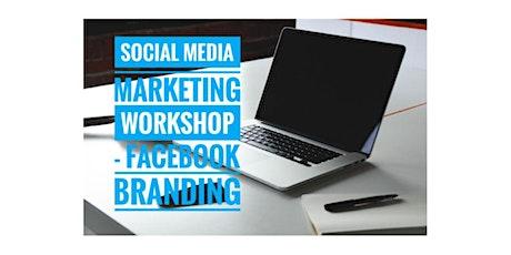 [*Social Media Marketing - Facebook Branding Workshop*] tickets