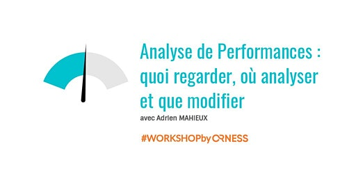 WORKSHOP #1 : Analyses de performances