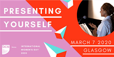 IWD 2020: Presenting Yourself - BCSWomen Scotland
