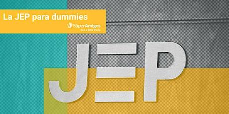 La JEP para dummies tickets