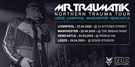 MrTraumatik's Northern Trauma Tour (Leeds) tickets