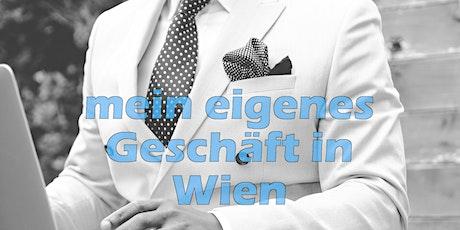 mein eigenes Geschäft in Wien innert 88 Tagen (nebenberuflich) Tickets