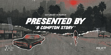 "PRESENTED BY - ""A Compton Story"" tickets"