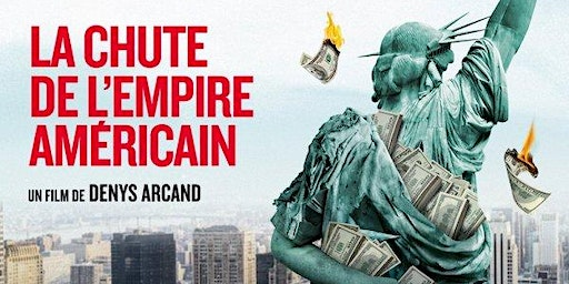 CINÉ-CLUB / FILM-SCREENING : LA CHUTE DE L'EMPIRE AMÉRICAIN