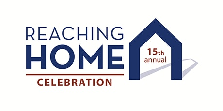 15th Annual Reaching Home Celebration tickets