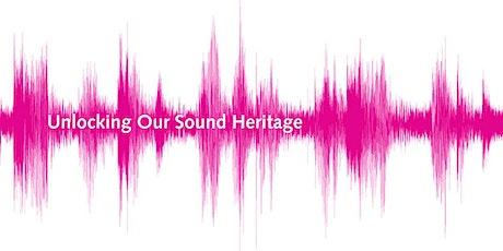 Open Day - Unlocking Our Sound Heritage Internship tickets