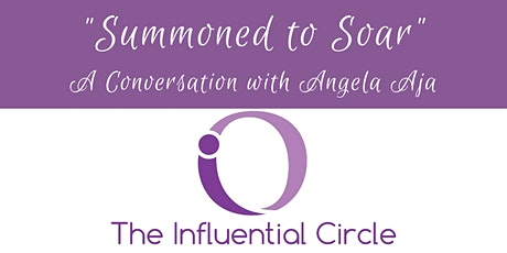 """""""Summoned to Soar"""" hosted by The Influential Circle tickets"""