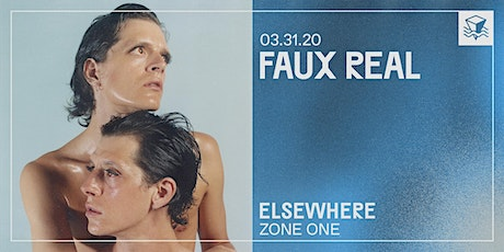Faux Real @ Elsewhere (Zone One) tickets