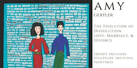 Exhibit: The Evolution of Dissolution Love, Marriage & Divorce tickets
