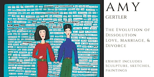Exhibit: The Evolution of Dissolution  Love, Marriage & Divorce