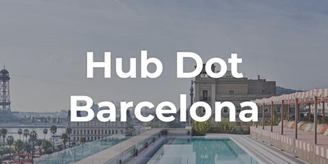 Hub Dot Barcelona at Soho House  tickets