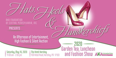 2020 AKA Foundation of Central Pennsylvania Garden Tea, Luncheon and Fashion Show