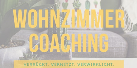 Wohnzimmercoaching Wien: Raum und Zeit für Persönlichkeitsentwicklung mit Gleichgesinnten Tickets