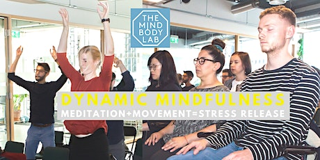 Dynamic Mindfulness  Single tickets for : Release stress with meditation + movement at work tickets