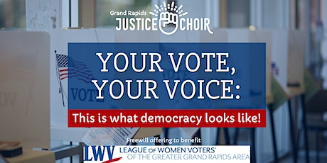 Your Vote, Your Voice: A Justice Choir GR Concert tickets