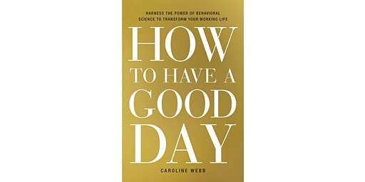 CWIT Book Club | How to Have a Good Day: Harness the Power of Behavioral Science to Transform Your Working Life