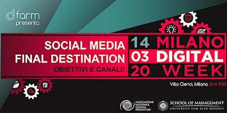 Social Media Final Destination - Obiettivi e Canali! Milano Digital Week biglietti
