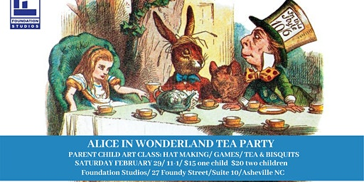 Alice in Wonderland Tea Party/ Parent Child Art Class