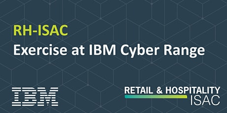 RH-ISAC Exercise at IBM Cyber Range tickets