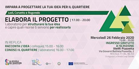 Elabora il progetto per partecipare al bando @Lodi Corvetto Rogoredo biglietti