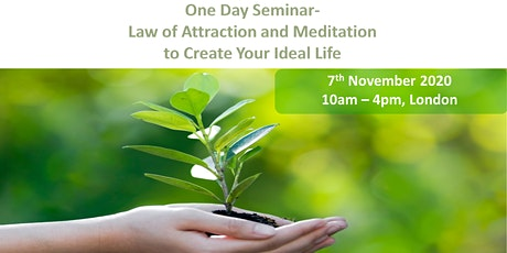 ONE DAY SEMINAR: LAW OF ATTRACTION AND MEDITATION TO CREATE YOUR IDEAL LIFE tickets