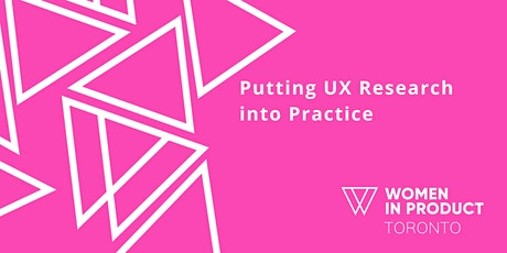 WIP Toronto - Putting UX Research into Practice tickets
