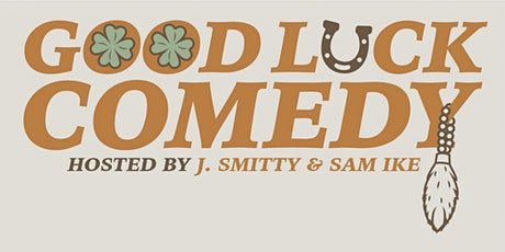 Good Luck Comedy 3/13/20 tickets