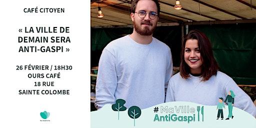Café-citoyen #MaVilleAntiGaspi chez OURS avec Too Good To Go