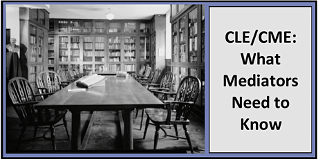 What Mediators Need to Know - Live CLE/CME - Asheville, NC tickets