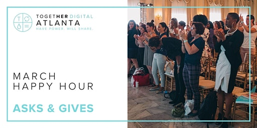 Atlanta Together Digital March Happy Hour: Asks & Gives