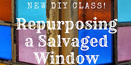 Re-purposing a Salvaged Window: Distressing, Stenc