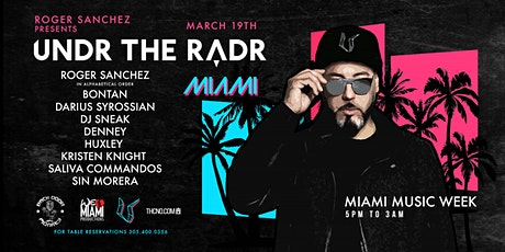 Roger Sanchez & Friends UNDR THE RADR Miami MMW tickets