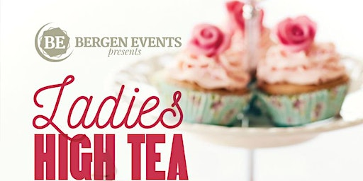 Ladies High Tea Presented by Bergen Events