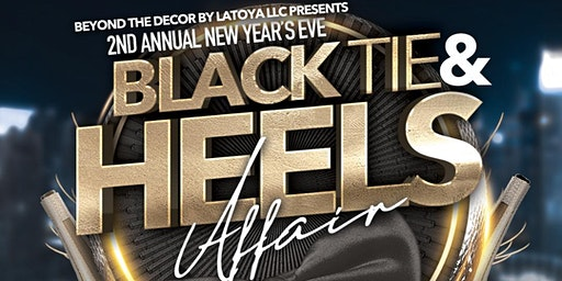 2nd Annual New Year's Eve Black Tie & Heels Event Affair