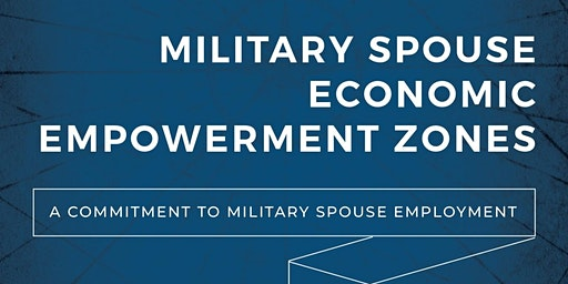 Military Spouse Economic Empowerment Zone Working Group (MSEEZ)