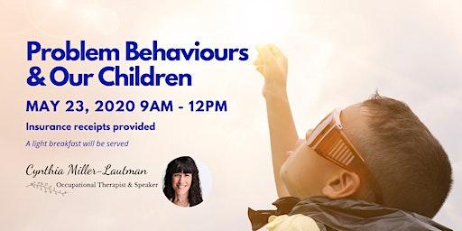 Problem Behaviour & Our Children
