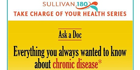 Ask a Doc - Everything You Always Wanted to Know About Chronic Disease* tickets